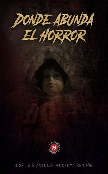 Donde Abunda El Horror