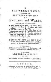 A six weeks tour, through the southern counties of England and Wales. By the author of the Farmer's letters