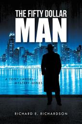 THE FIFTY DOLLAR MAN: A TONY LANGEL MYSTERY SERIES