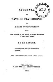 Salmonia: Or, Days of Fly Fishing: In a Series of Conversations; with Some Account of the Habits of Fishes Belonging to the Genus Salmo