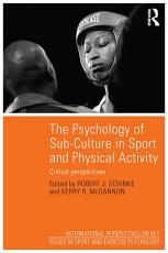 The Psychology of Sub Culture in Sport and Physical Activity PDF
