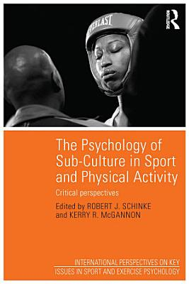The Psychology of Sub Culture in Sport and Physical Activity