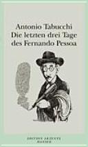 Die letzten drei Tage des Fernando Pessoa