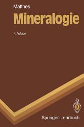 Mineralogie: Eine Einführung in die spezielle Mineralogie, Petrologie und Lagerstättenkunde, Ausgabe 3