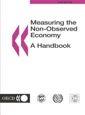 Measuring the Non-Observed Economy: A Handbook