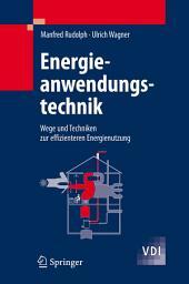 Energieanwendungstechnik: Wege und Techniken zur effizienteren Energienutzung