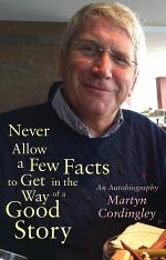 Never Allow a Few Facts to Get in the Way of a Good Story