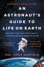 An Astronaut s Guide to Life on Earth PDF