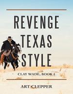 Revenge Texas Style: Clay Wade, Book 2