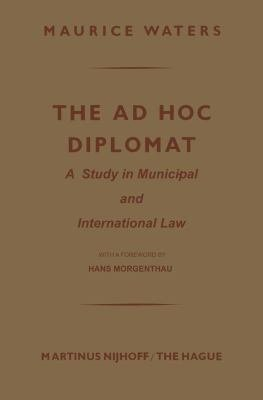 The Ad Hoc Diplomat  A Study in Municipal and International Law PDF