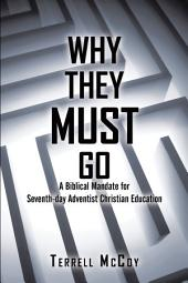 Why They Must Go: A Biblical Mandate for Seventh-Day Adventist Christian Education
