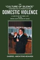 THE    CULTURE OF SILENCE    CONTRIBUTES TO PERPETUATING DOMESTIC VIOLENCE PDF