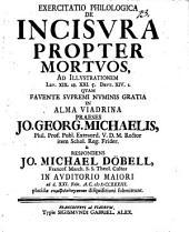 Exercitatio philol. de incisura propter mortuos, ad illustrationem Lev. 19, 28 ...