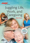 Juggling Life  Work  and Caregiving
