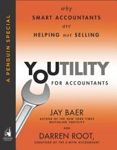 Youtility for Accountants: Why Smart Accountants Are Helping, Not Selling (A Penguin Special fromPortfolio)