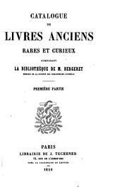 Catalogue de livres anciens, rares et curieux, composant la bibliothèque de M. Bergeret: Volume1