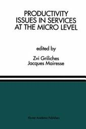 Productivity Issues in Services at the Micro Level: A Special Issue of the Journal of Productivity Analysis