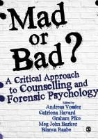 Mad Or Bad   A Critical Approach to Counselling and Forensic Psychology PDF