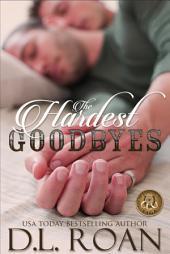 The Hardest Goodbyes