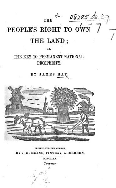 Download The People s Right to Own the Land  Or  the Key to Permanent National Prosperity Book