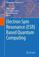 Electron Spin Resonance  ESR  Based Quantum Computing PDF