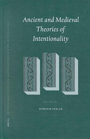 Ancient and Medieval Theories of Intentionality PDF
