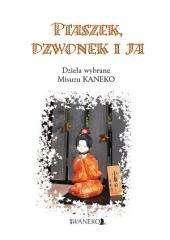 Ptaszek, Dzwonek i Ja 私と小鳥と鈴と: Dzieła wybrane Misuzu KANEKO 金子みすゞ選集 ポーランド語, Waneko