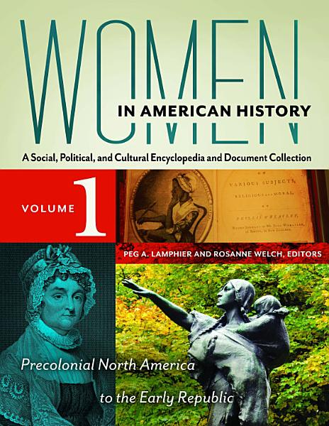 Women In American History A Social Political And Cultural Encyclopedia And Document Collection 4 Volumes