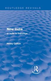 Routledge Revivals: New India (1909): or India in Transition