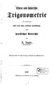 Ebene und sphärische Trigonometrie: in analoger theils neuer theils verbesserter Durchführung zum heuristischen Unterrichte