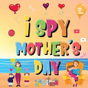 I Spy Mother s Day