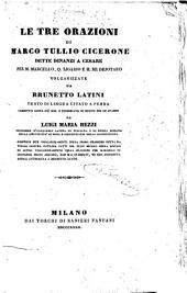Le tre orazioni di Marco Tullio Cicerone dette dinanzi a Cesare per M. Marcello, Q. Ligario e il re Dejotaro