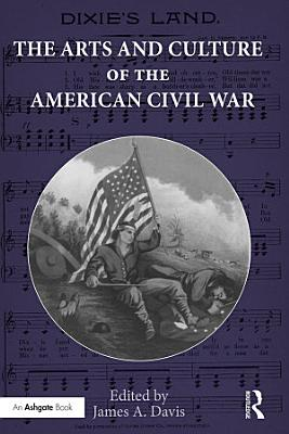 The Arts and Culture of the American Civil War