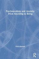 Psychoanalysis and Anxiety