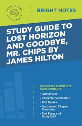 Study Guide To Lost Horizon And Goodbye Mr Chips By James Hilton Book PDF