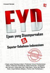 EYD; Ejaan yang Disempurnakan & Seputar Kebahasa-Indonesiaan