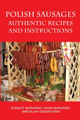 Polish Sausages  Authentic Recipes and Instructions