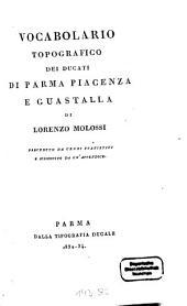 Vocabolario topografico dei Ducati di Parma, Piacenza e Guastalla: preceduto da cenni statistici e susseguito da un'appendice