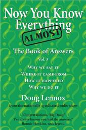 Now You Know Almost Everything: The Book of Answers