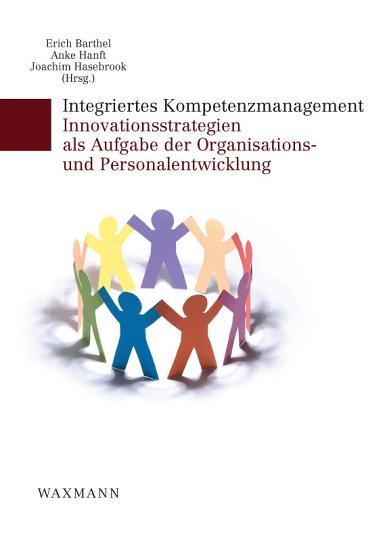 Integriertes Kompetenzmanagement  Innovationsstrategien als Aufgabe der Organisations  und Personalentwicklung PDF
