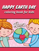Happy Earth Day Coloring Book for Kids