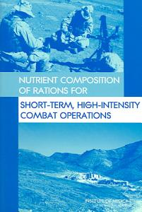 Nutrient Composition of Rations for Short Term  High Intensity Combat Operations PDF