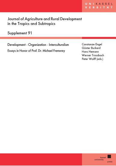 Development   Organization   Interculturalism Essays in Honor of Prof  Dr  Michael Fremerey PDF