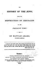 The history of the Jews from the destruction of Jerusalem to the present time