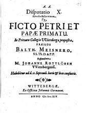 Disputatio X. Adversus Bellarminum. De Ficto Petri Et Papae Primatu