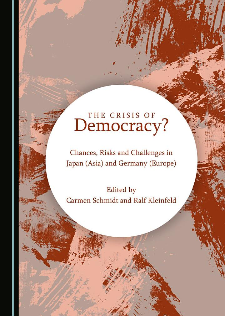 The Crisis of Democracy? Chances, Risks and Challenges in Japan (Asia) and Germany (Europe)