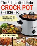 The 5-Ingredient Keto Crock Pot Cookbook