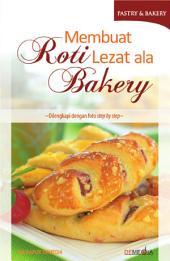 Membuat Roti Lezat ala Bakery