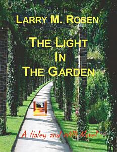 The Light In the Garden  A Haley and Willi Novel Book