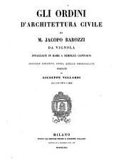 Gli Ordini D'Architettura Civile, Intagliati In Rame A Semplici Contorni, Ed. Eseguita (etc.)